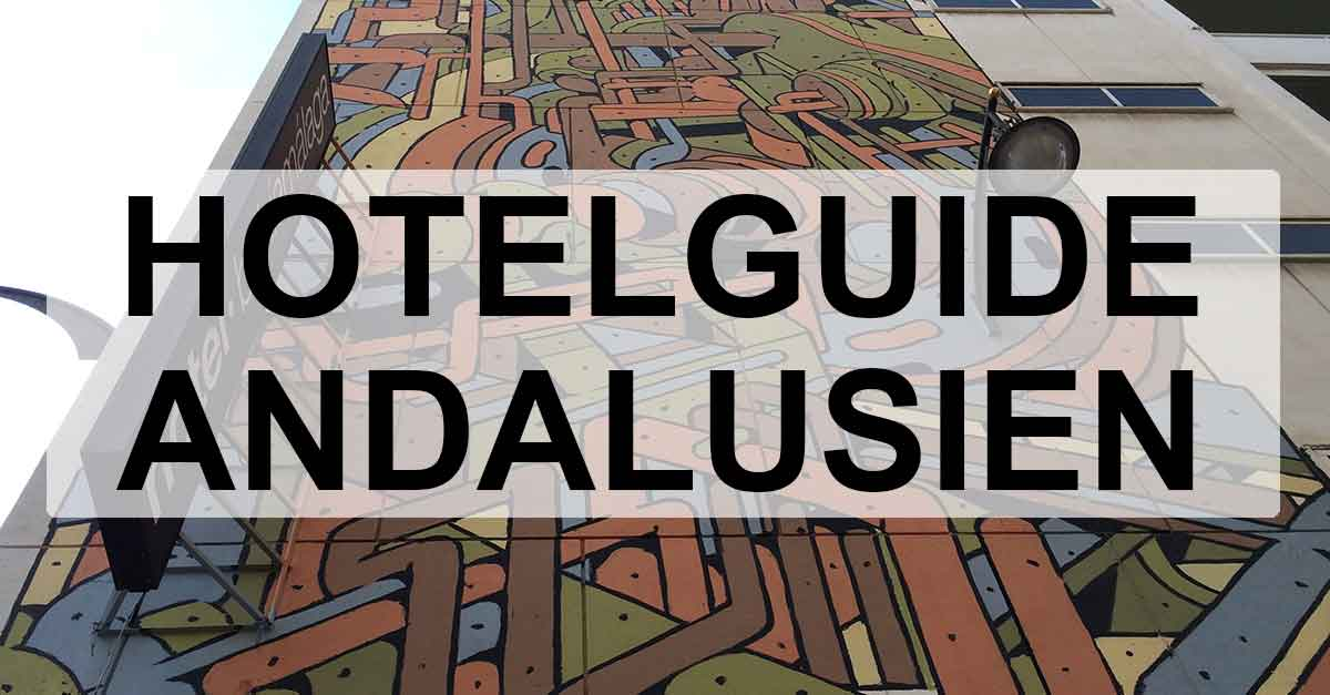 Hotelguide Andalusien: Hotels in Andalusien